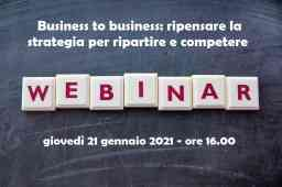 Webinar 21/1 Business to Business: ripensare la strategia per ripartire e competere